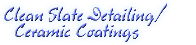 Clean Slate Detailing / Ceramic Coatings